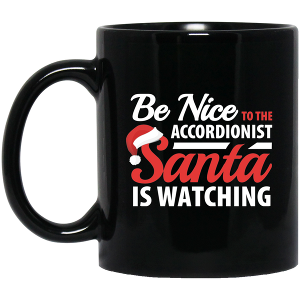 Be Nice to the Accordionist Santa is Watching Coffee Mug Black