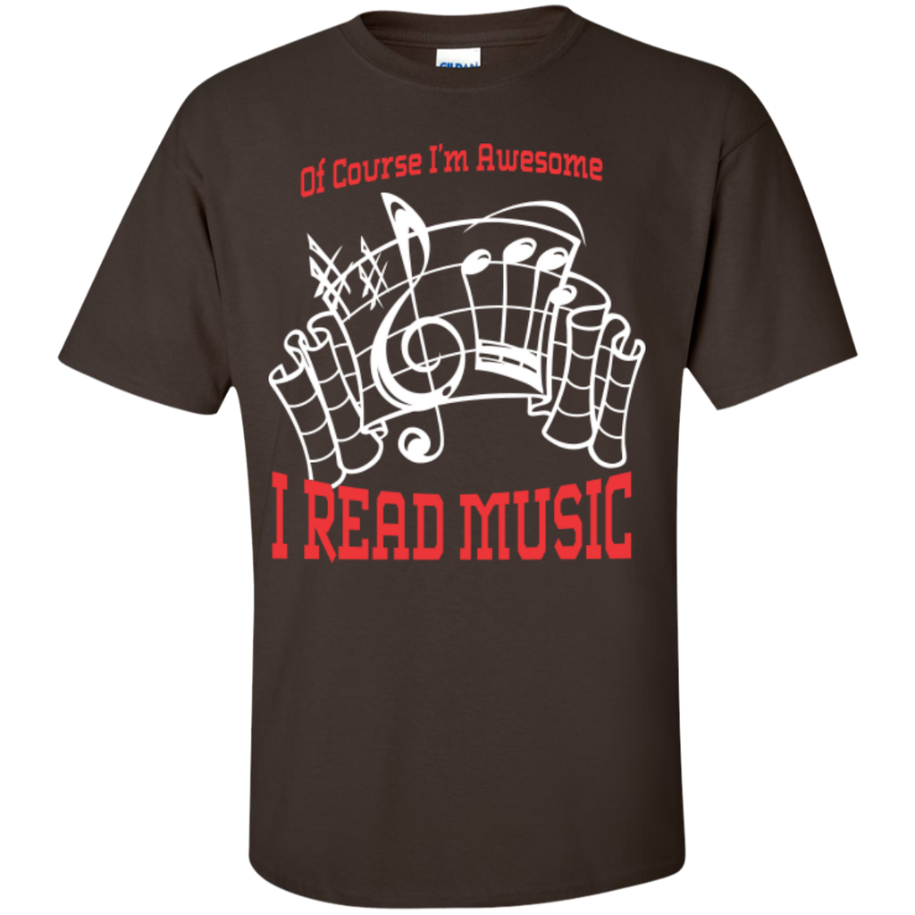 Of Course I'm Awesome, I Read Music T-Shirt - Music Reading Savant Store