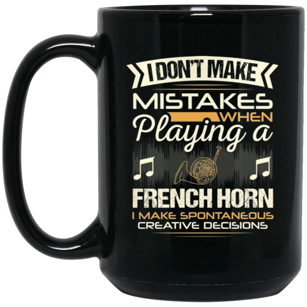 A coffee mug for French horn players that don't make mistakes. I enjoy giving unique music gifts like this. | Music Gifts For Musicians | Unique Coffee Mugs #MusicGifts #Mugs