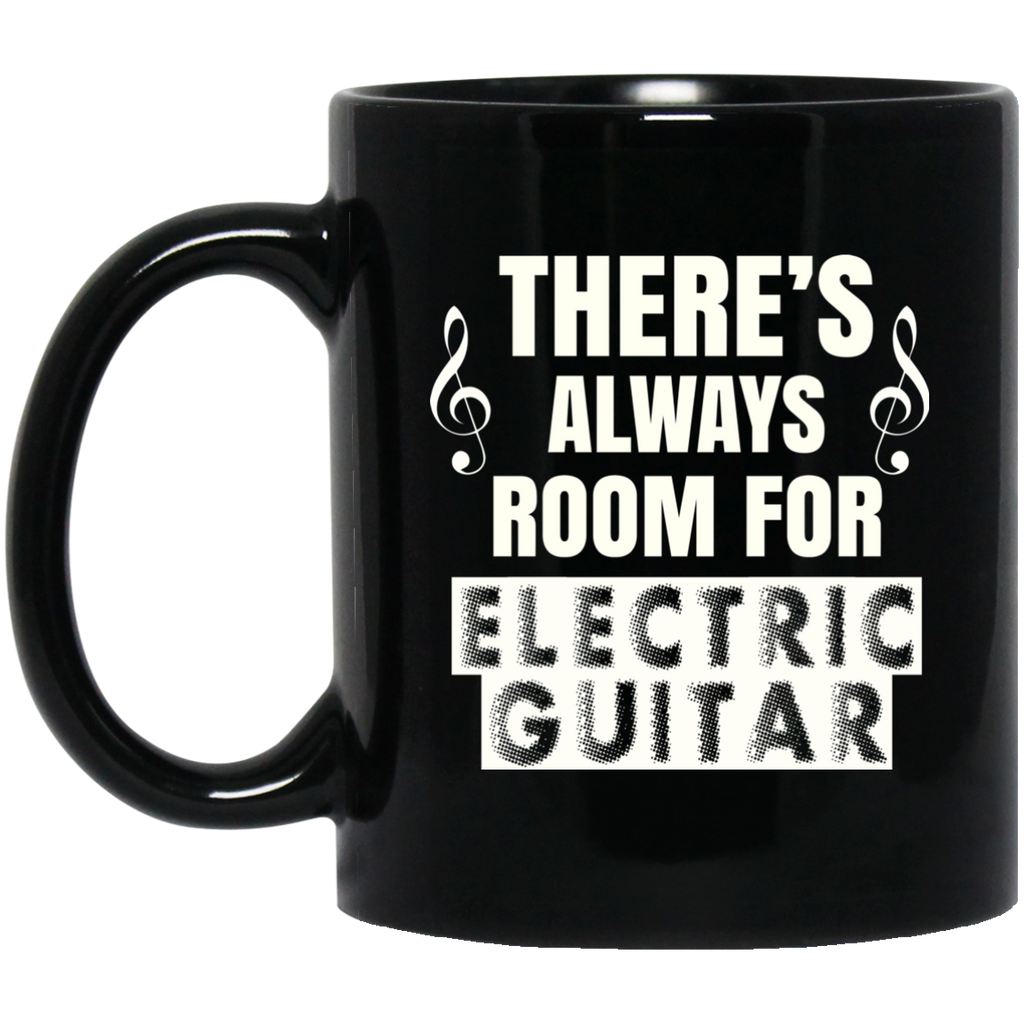 There's Always Room for Electric Guitar Coffe Mug Black
