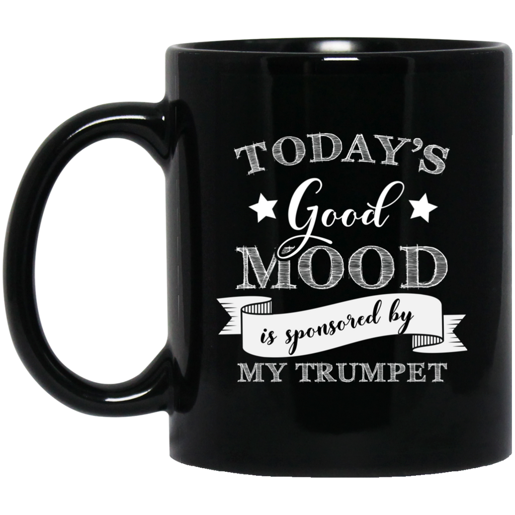 Today's Good Mood is Sponsored by My Trumpet Coffee Mug Black