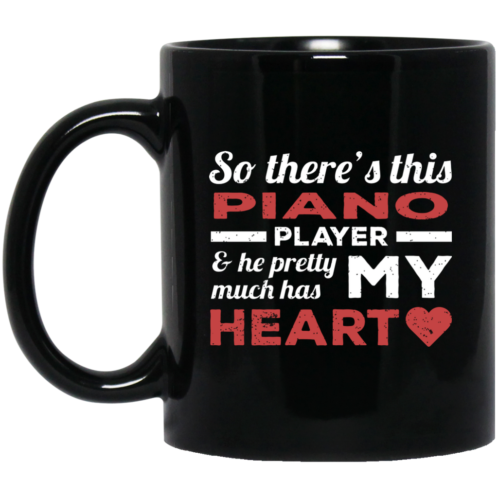 So There's This Piano Player & He Pretty Much Has My Heart Coffee Mug Black