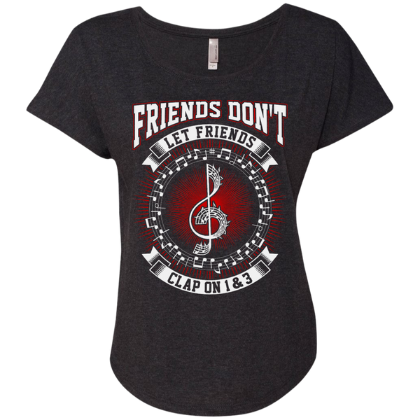 Friends Don't Let Friends Clap On 1 & 3 Ladies Dolman Sleeve Shirt - Music Reading Savant Store