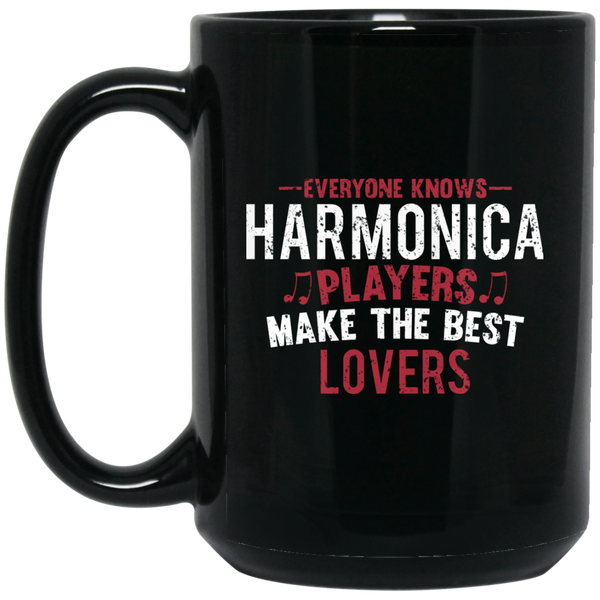 Everyone Knows Harmonica Players Make The Best Lovers Coffee Mug Black