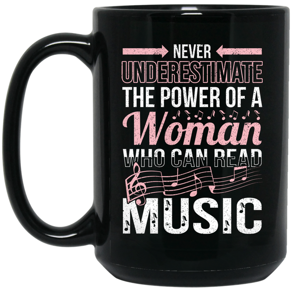 Never Underestimate The Power Of A Woman Who Can Read Music Coffee Mug Black