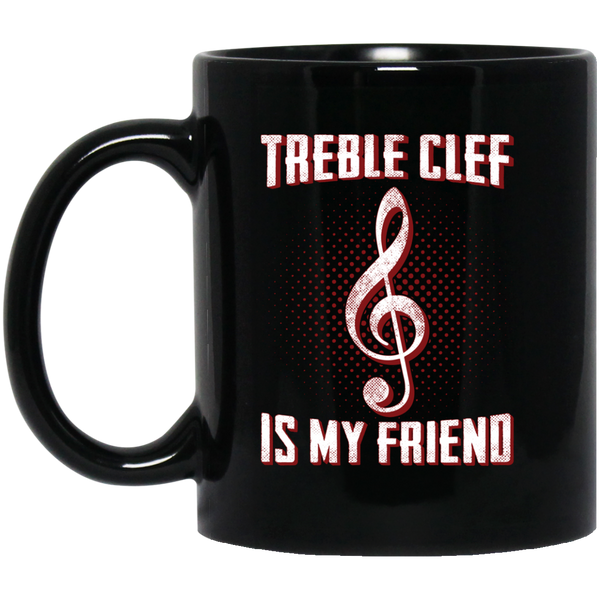 Treble Clef Is My Friend Coffee Mug Black
