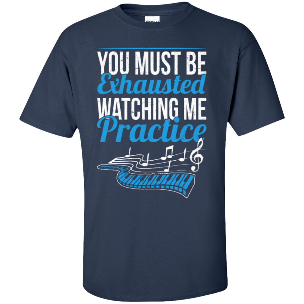 You Must Be Exhausted Watching Me Practice T-Shirt - Music Reading Savant Store