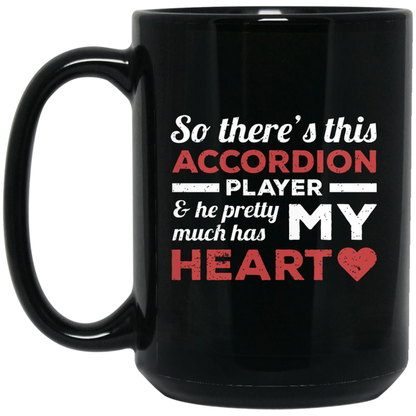 So There's This Accordion Player & He Pretty Much Has My Heart Coffee Mug Black