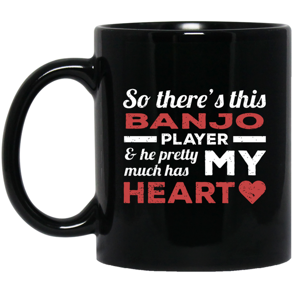 So There's This Banjo Player & He Pretty Much Has My Heart Coffee Mug Black