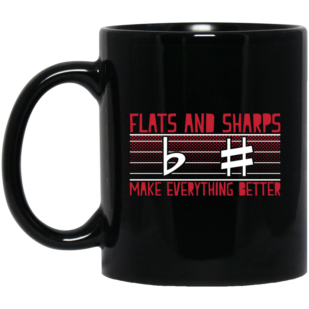 Flats And Sharps Make Everything Better Coffee Mug Black