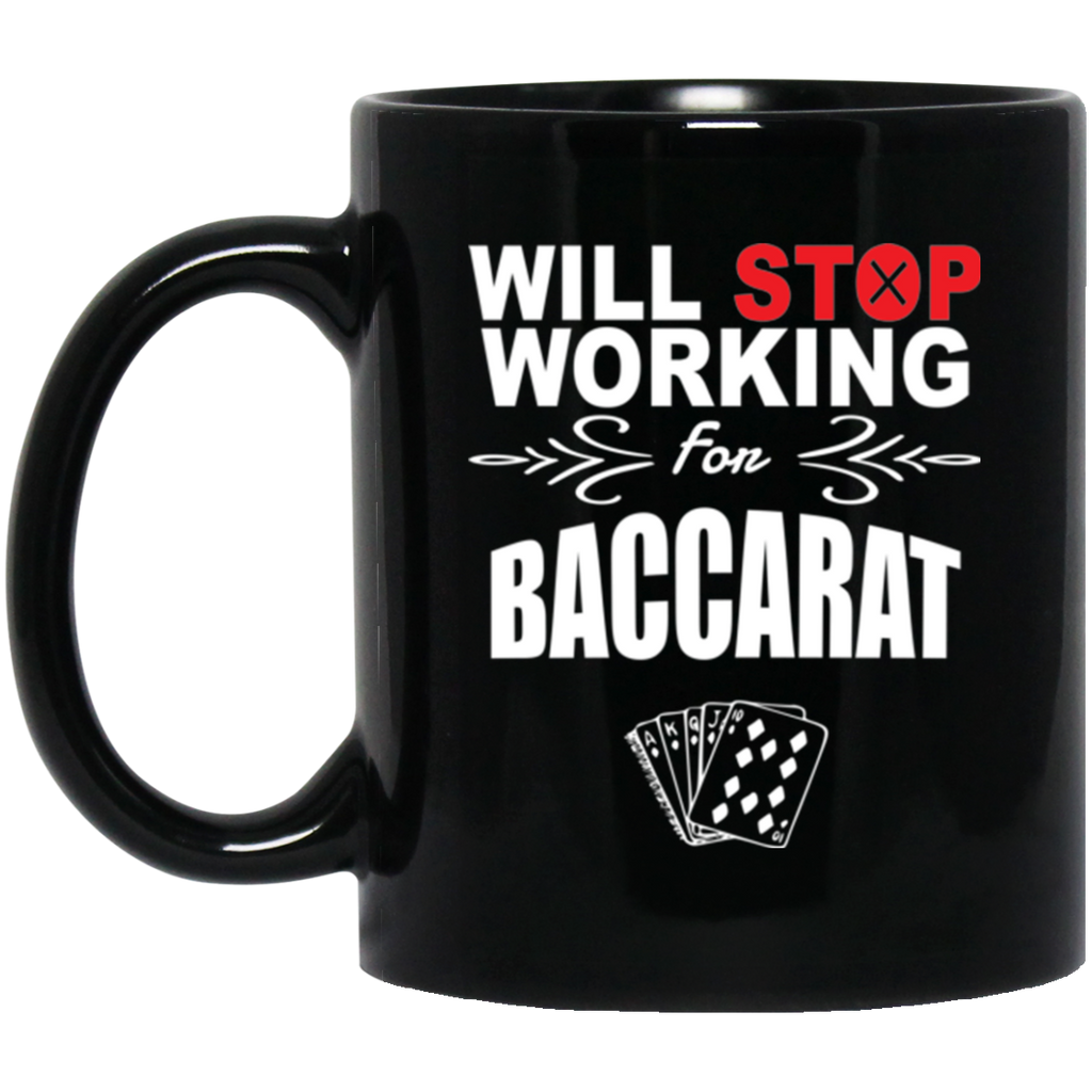 Will Stop Working For Baccarat Coffee Mug Black