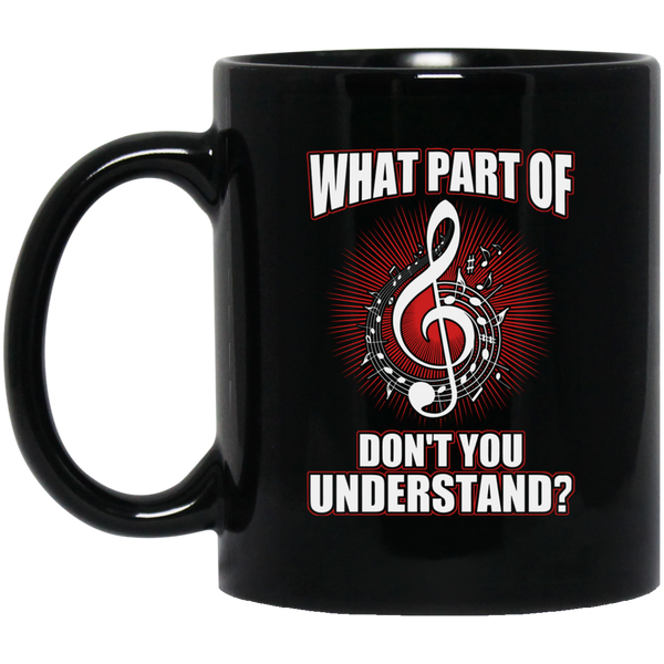 What Part Of Treble Clef Don't You Understand? Coffee Mug Black