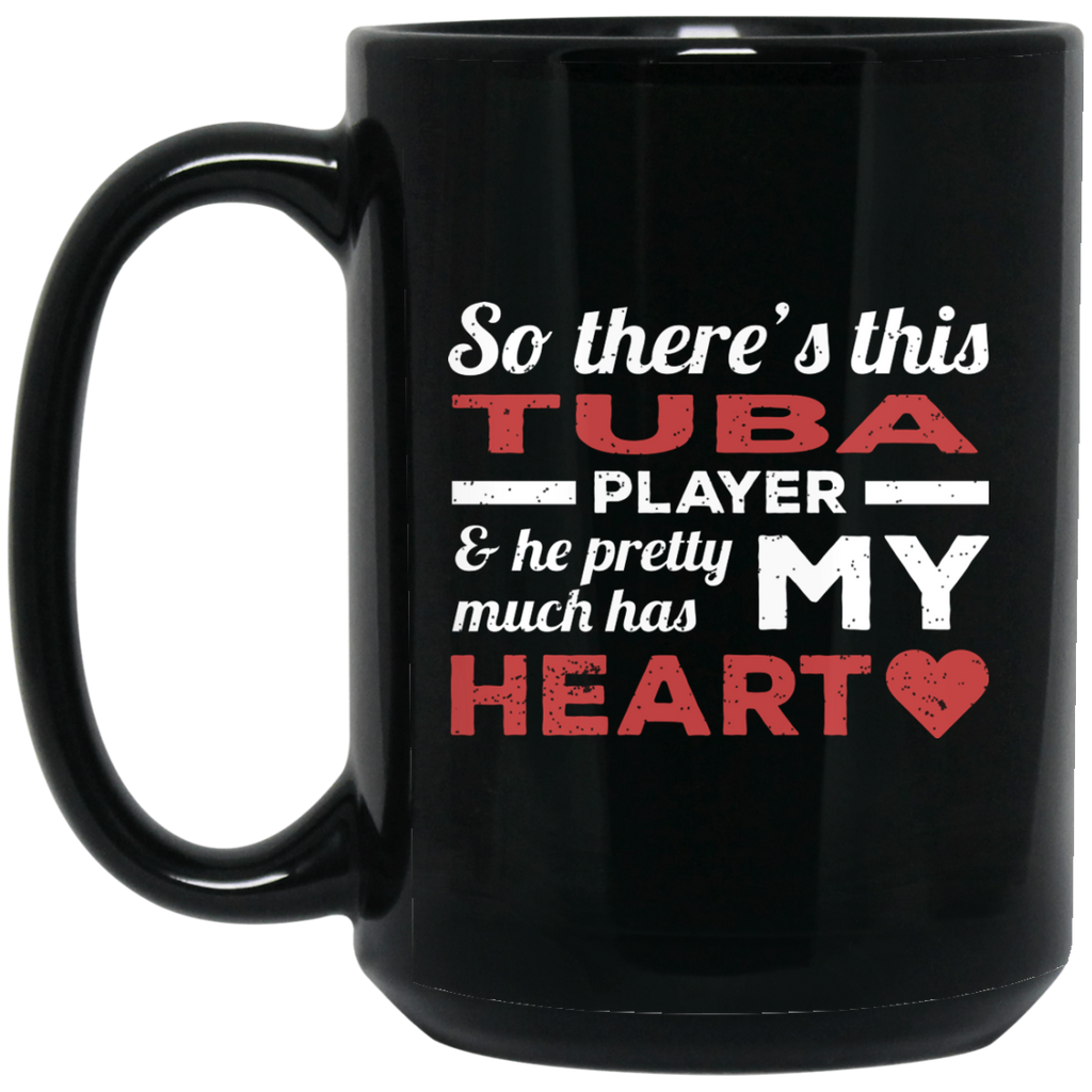 So There's This Tuba Player & He Pretty Much Has My Heart Coffee Mug Black