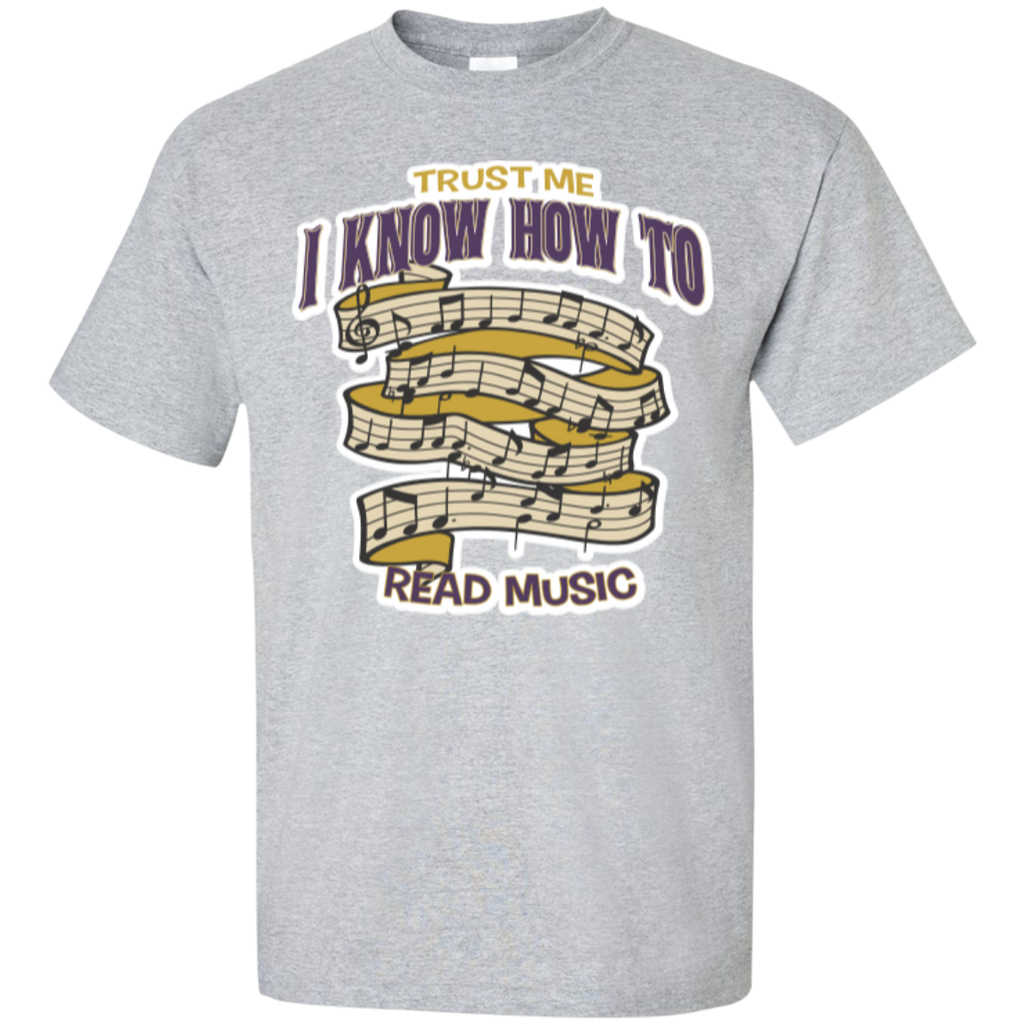Trust Me, I Know How To Read Music T-Shirt - Music Reading Savant Store