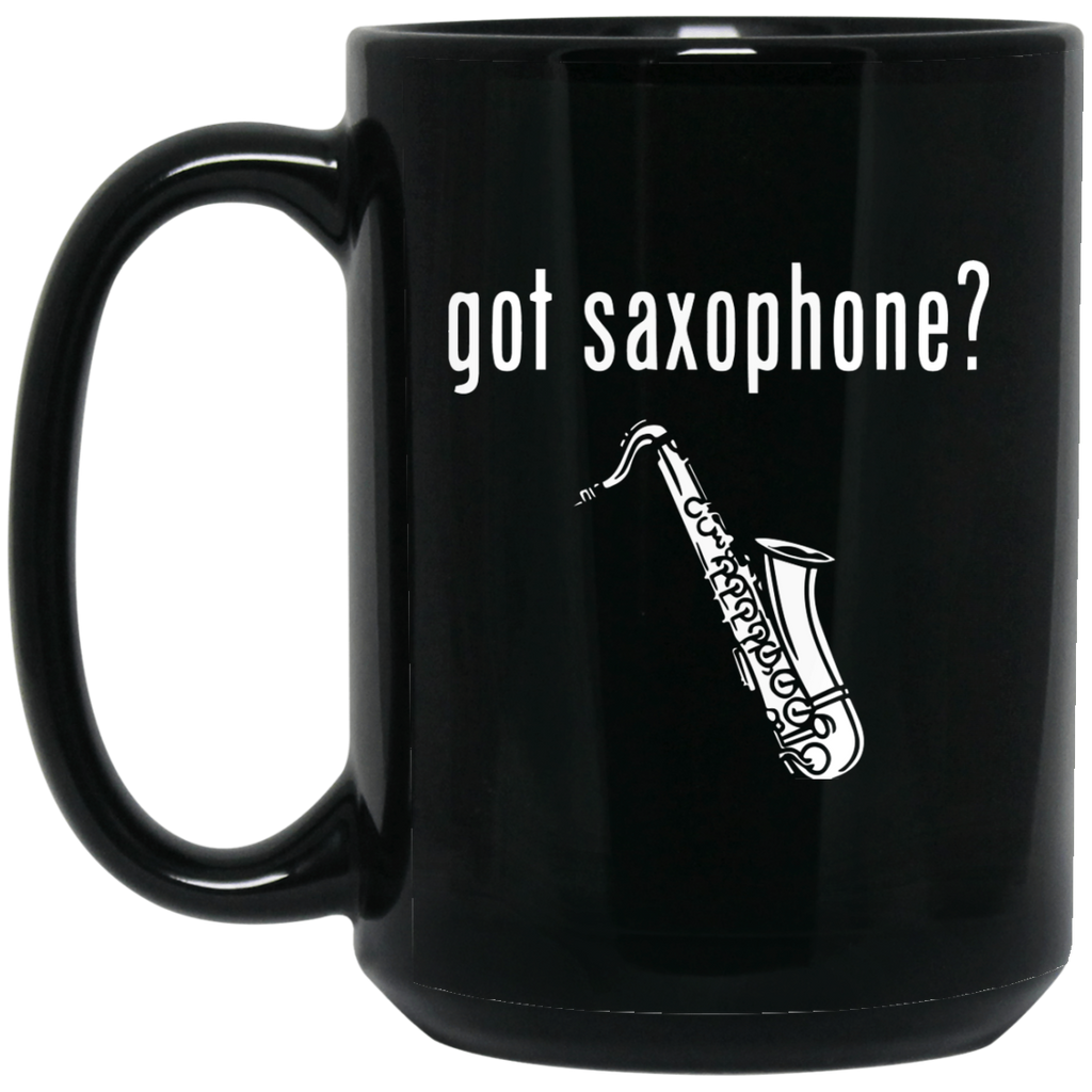 Got Saxophone? Coffe Mug Black