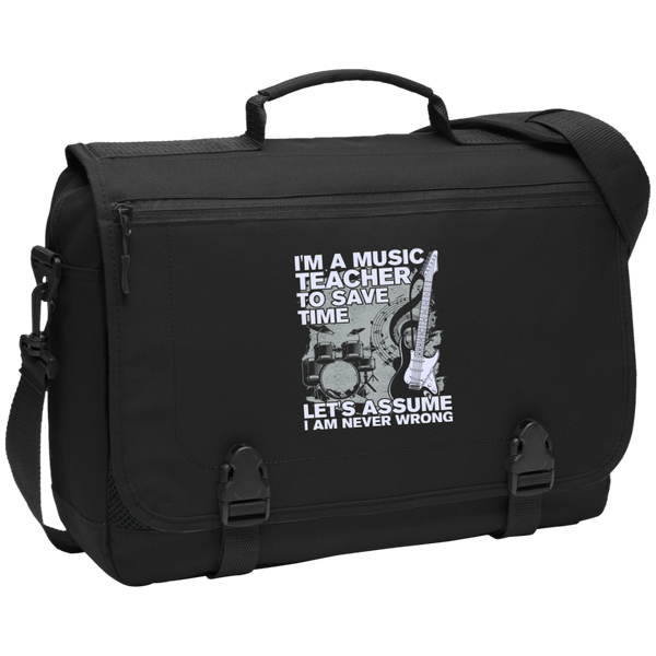 I'm A Music Teacher, To Save Time Let's Assume I Am Never Wrong Messenger Briefcase