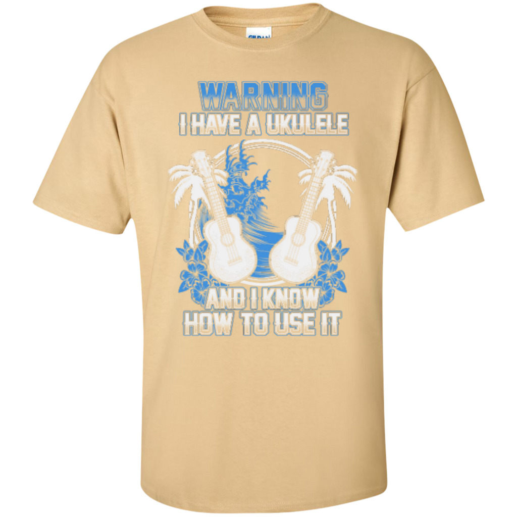 Warning: I Have A Ukulele And I Know How To Use It T-Shirt - Music Reading Savant Store
