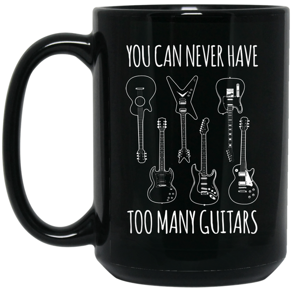 You Can Never Have Too Many Guitars Coffee Mug Black