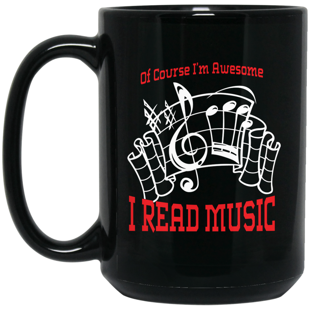 Of Course I'm Awesome I Read Music Coffee Mug Black