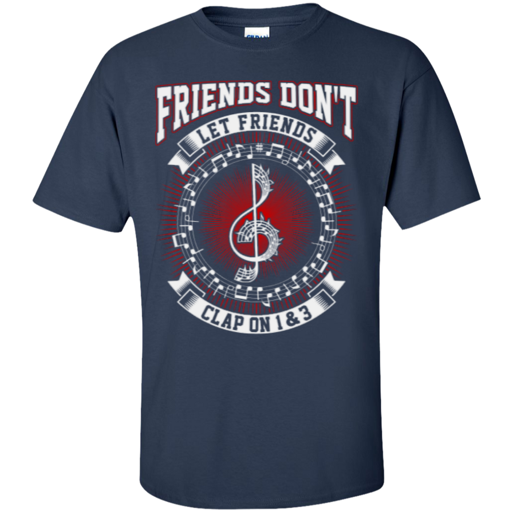 Friends Don't Let Friends Clap On 1 & 3 Jazz T-Shirt - Music Reading Savant Store