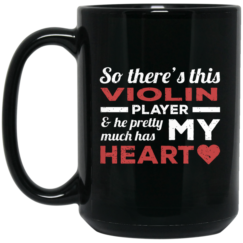 So There's This Violin Player & He Pretty Much Has My Heart Coffee Mug Black