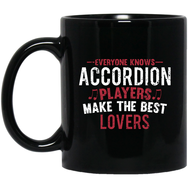 Everyone Knows Accordion Players Make The Best Lovers Coffee Mug Black