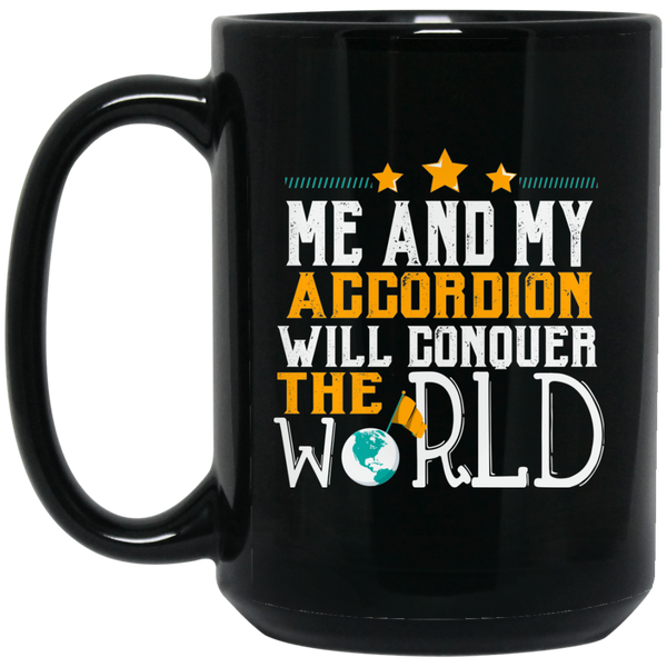 Me And My Accordion Will Conquer The World Coffee Mug Black