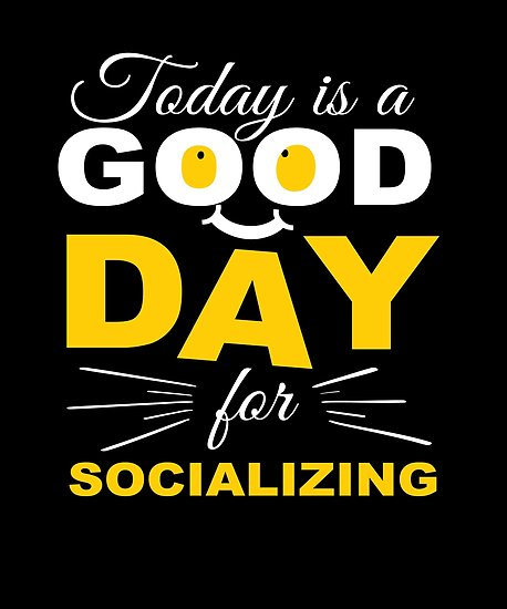 Socializing Good Day Poster