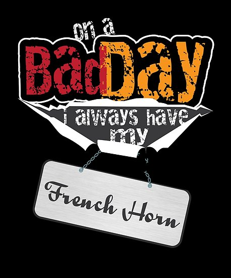 French Horn Bad Day Poster