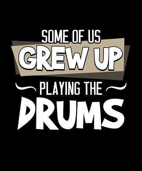 Drums Grew Up Poster