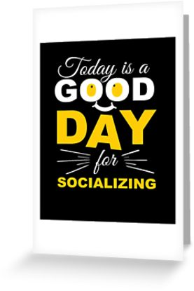 Socializing Good Day Greeting Card