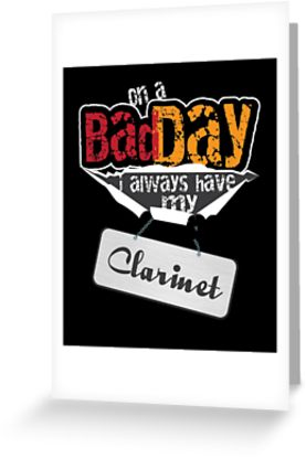 Clarinet Bad Day Greeting Card