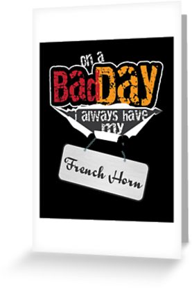 French Horn Bad Day Greeting Card