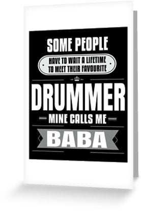 Drummer Calls Me Baba Greeting Card