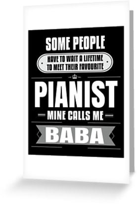 Pianist Calls Me Baba Greeting Card