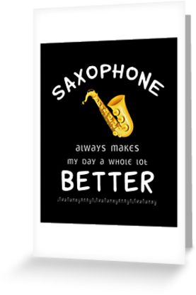 Saxophone Better Greeting Card