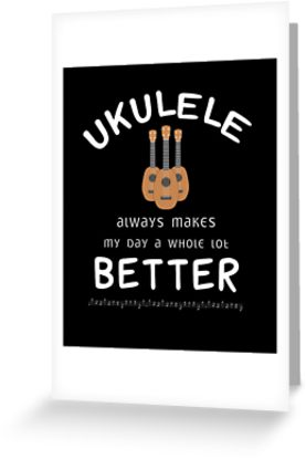 Ukulele Better Greeting Card