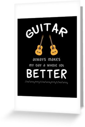 Guitar Better Greeting Card