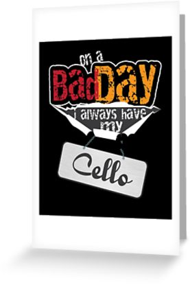 Cello Bad Day Greeting Card