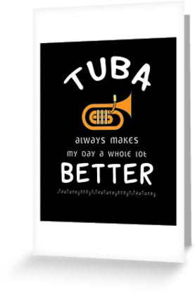 Tuba Better Greeting Card