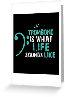 Trombone Life Greeting Card