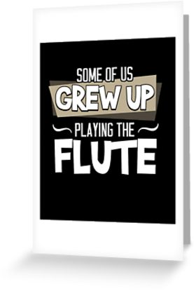 Flute Grew Up Greeting Card