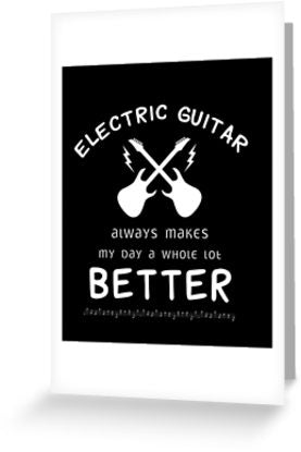 Electric Guitar Better Greeting Card