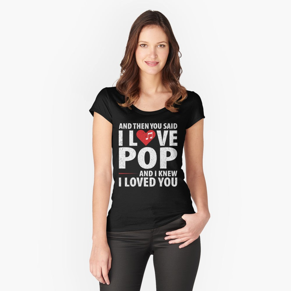 Love Pop Music Women's Fitted Scoop T-Shirt