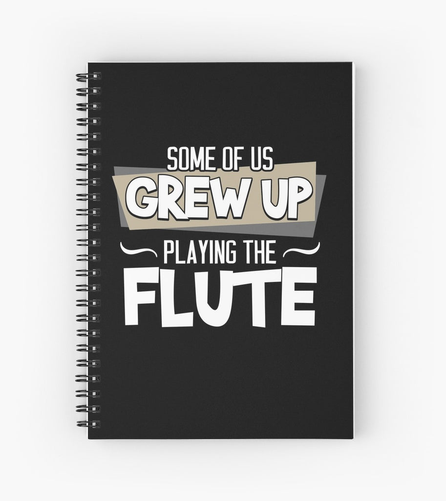 Flute Grew Up Spiral Notebook