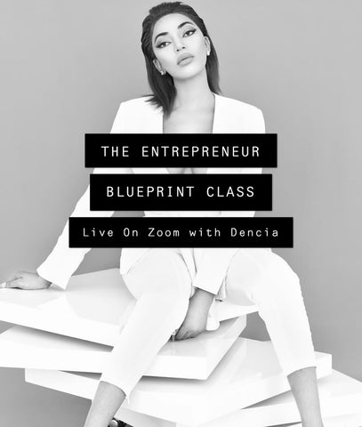 Dencia's Entrepreneur blueprint Business Crash Course Live on Zoom.May 29th & 30th