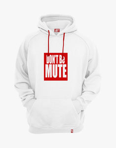Don't Be Mute Hoodie (White)