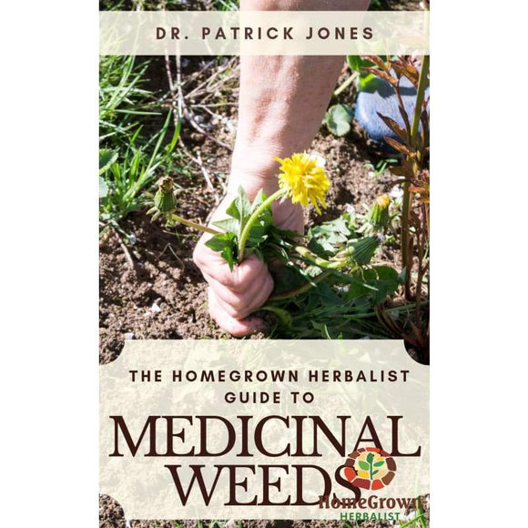 Docs New Book! The HomeGrown Herbalist Guide To Medicinal Weeds By Dr. Patrick Jones (Preorder) - Books HomeGrown Herbalist