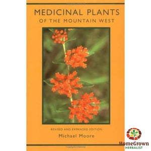 Medicinal Plants Of The Mountain West By Michael Moore - Books Homegrown Herbalist