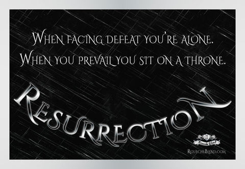 When facing defeat you're alone, when you prevail you sit on a throne. — Resurrection